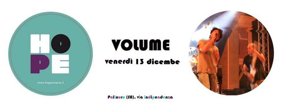 Volume live @ Hope - Il rock imbastardito dei VOLUME torna dal vivo a Palinuro