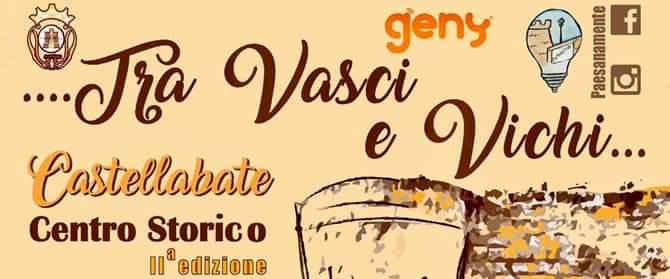 tra - Castellabate, TRA VASCI E VICHI - dal 23 Dicembre al 05 Gennaio 2019