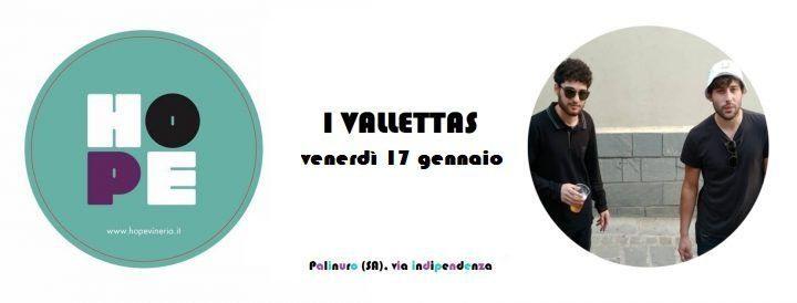 vallettas - I VALLETTAS dal vivo a Palinuro - vineria Hope venerdì 17 gennaio