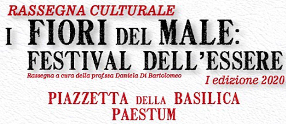 """fiori del male - Paestum, rassegna culturale """"I fiori del male: festival dell'essere"""" - dall'8 al 28 agosto 2020"""